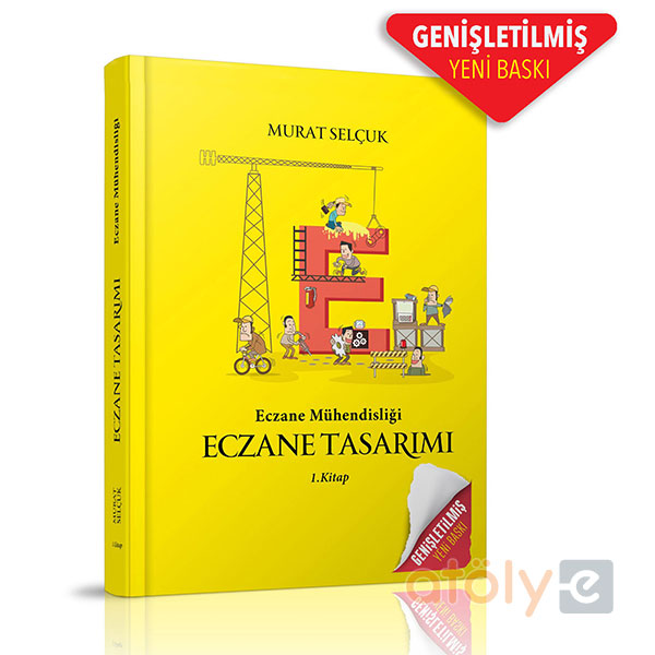 Eczane Mühendisliği / Eczane Tasarımı (Genişletilmiş Yeni Baskı) / Murat Selçuk